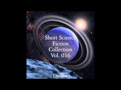 Short Science Fiction Collection 016 (FULL Audiobook)