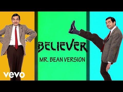 Mr. Bean ● Believer Ft. Imagine Dragons ● Song Trailer