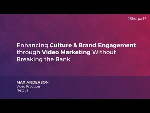 Enhancing Culture and Brand Engagement through Video Marketing Without Breaking the Bank