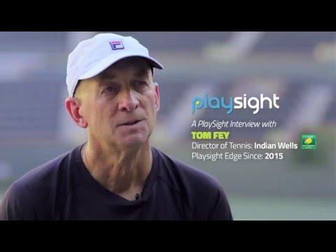 Indian Wells Tennis Garden Tennis Director Tom Fey on PlaySight Technology