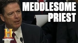 James Comey and the Meddlesome Priest  (Season 1, Episode 1) | History