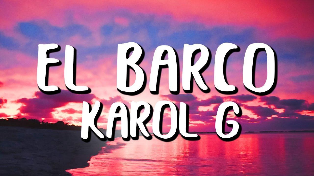 Karol G - El Barco (Letra/Lyrics)