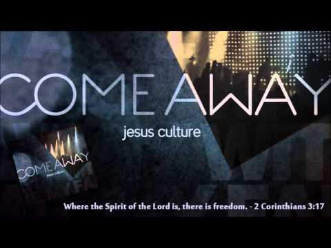 Jesus Culture - Freedom Reigns (Come Away)