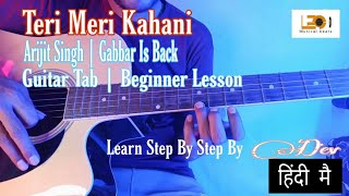 Teri Meri Kahaani | Gabbar Is Back | Beginner Tutorial | Learn Sad Theme On Guitar Tab Lesson -#dev