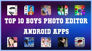 Top 10 Boys Photo Editor Android App | Review screenshot 3