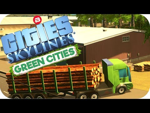 Cities: Skylines Green Cities ▶SWITCHING TO FORESTRY◀ Cities Skylines Green Cities DLC Part 6