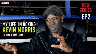 MY LIFE IN BOXING (EP2) KEVIN MORRIS - THE UK'S HENRY ARMSTRONG