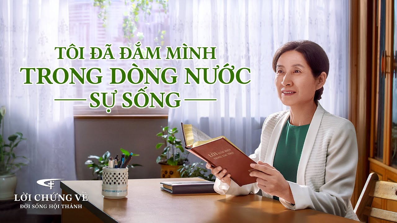 Video Về Lời Chứng Của Phúc Âm | Tôi đã đắm mình trong dòng nước sự sống (Lồng tiếng việt)