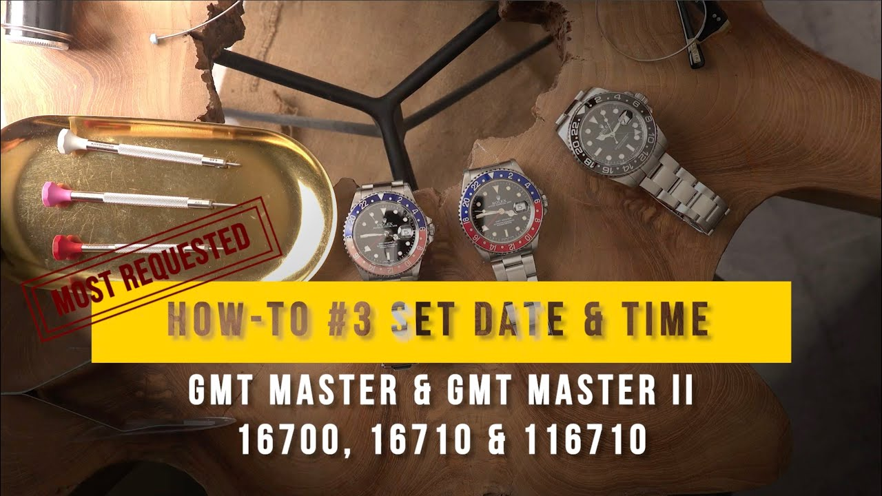 HOW-TO #3 Set Time & Date GMT Master & GMT Master II 16700 16710 116710
