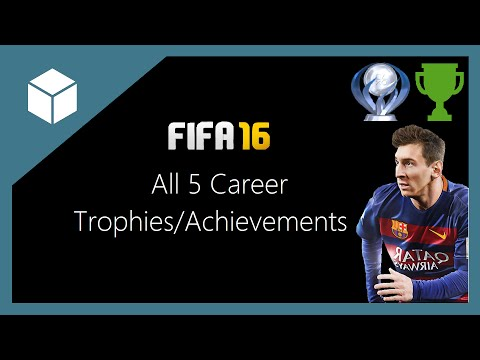 FIFA 16: All 5 Career Trophies/Achievements Guide