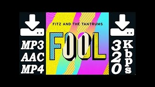 Ⓗ Descargar canción nueva de: Fitz and The Tantrums - Fool / Musica MP3 320Kbps, AAC, video mp4