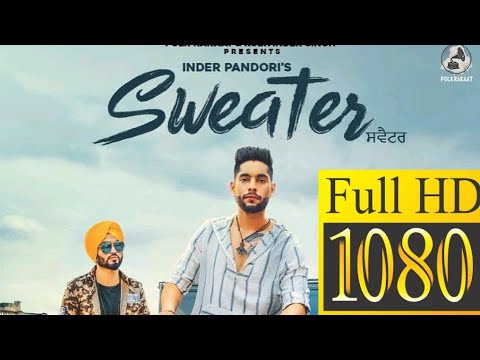 Sweater Originial Song And Video By Inder Pandori Official