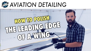 How To Polish Metal Leading Edges & Quickly Dry A Wing