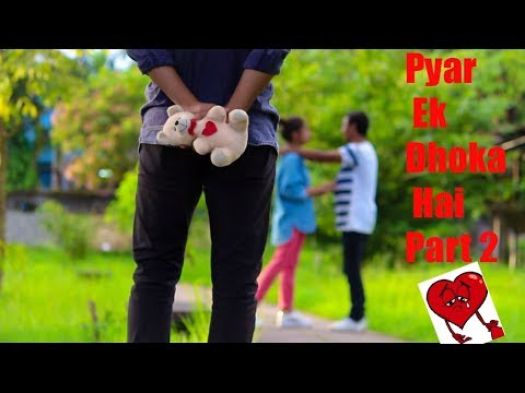 pyar ek dhoka hai part 2 by our desi channel