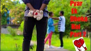pyar ek dhoka hai part 2 by our desi channel