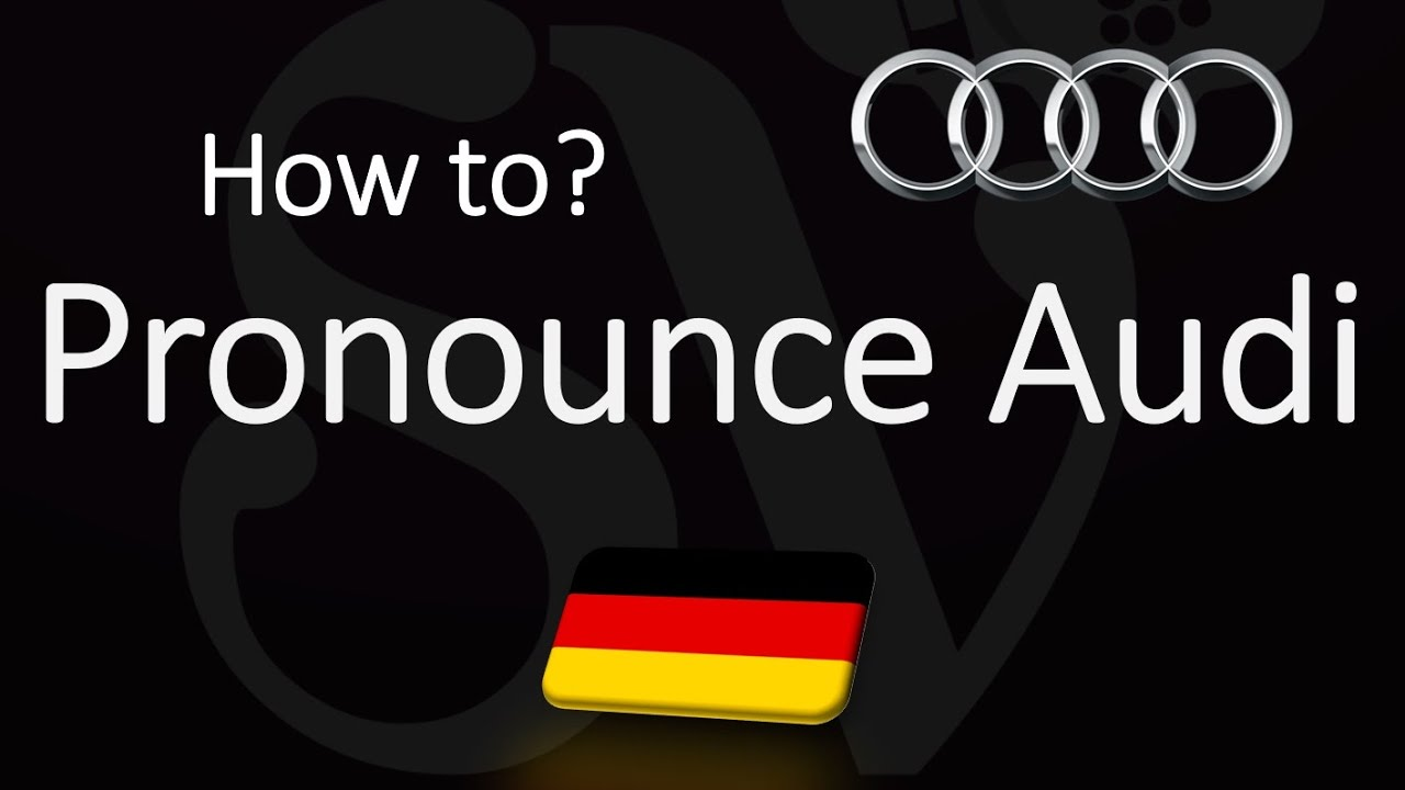 How to Pronounce Audi? (CORRECTLY)