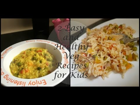 2 Easy And Healthy Lunch Recipes For Kids And Toddler || Vegetable Pulao || Veg Khichdi-Veg Recipes