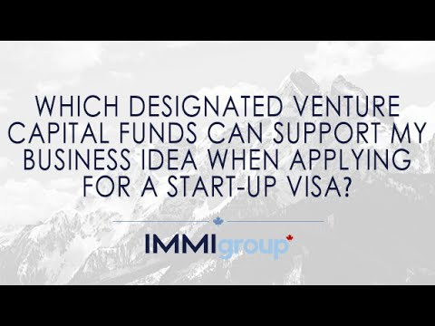 Designated venture capital funds can support my business idea when applying for a Start-up Visa