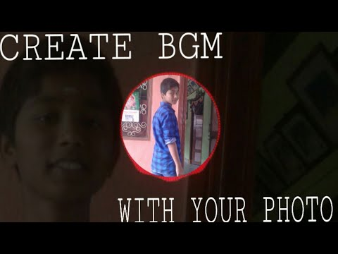Tech Create bgm with your photo tamil ||tamiltechnews||