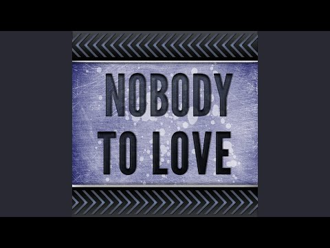 Nobody To Love (Originally Performed by Sigma) (Karaoke Version)