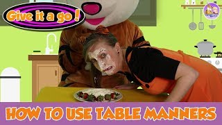 How to for kids | Give it a go | Table Manners | Independent Kids | Pevan and Sarah