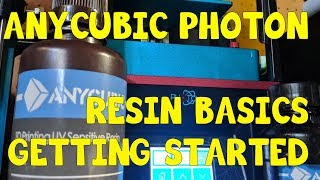 Anycubic Photon 101:  Resin Basics: Getting Started