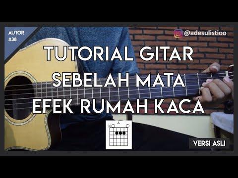 Tutorial Gitar ( SEBELAH MATA - EFEK RUMAH KACA ) LENGKAP!