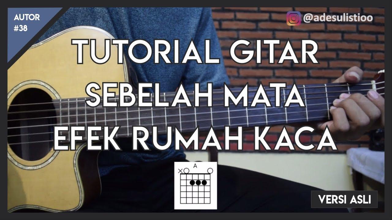 Tutorial Gitar ( SEBELAH MATA - EFEK RUMAH KACA ) LENGKAP