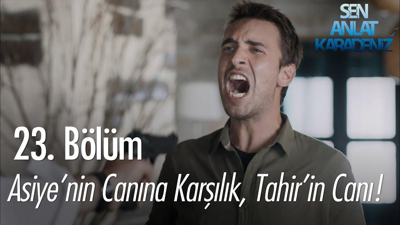 Download Asiye'nin canına karşılık, Tahir'in canı! - Sen Anlat Karadeniz 23. Bölüm