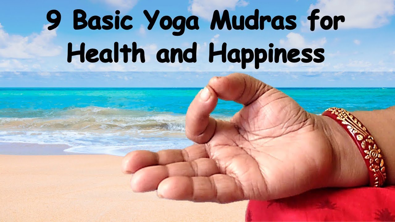 Download 9 Basic Yoga Mudras for Good Health and Happiness