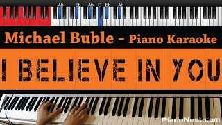 Michael Buble - I Believe in You - HIGHER Key (Piano Karaoke / Sing Along)
