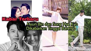 3 Fakta Mengenai Hubungan Hyun Bin & Song Hye Kyo