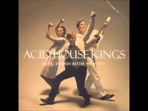 Acid House Kings - Music Sounds Better With You (Full Album)