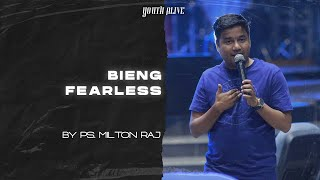 Being Fearless  |  By Ps. Milton Raj