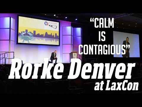 Rorke Denver at LaxCon: Calm is Contagious