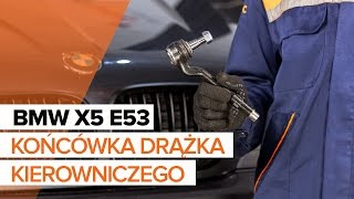 Jak wymienić Końcówka drążka kierowniczego poprzecznego BMW X5 (E53) - darmowe wideo online