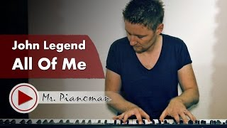 All Of Me - John Legend (Piano Cover by Mr. Pianoman)