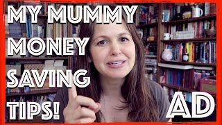 My Mummy Money Saving Tips | AD