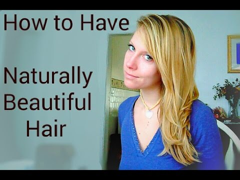 How to Have Naturally Beautiful Hair - YouTube