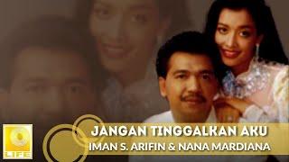 Download Imam S. Arifin & Nana Mardiana - Jangan Tinggalkan Aku (Official Audio)