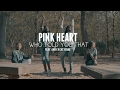 Pink Heart -  Who Told You That Feat. Anaya Cheyenne (Official Video)