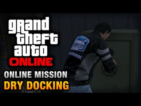 GTA Online - Mission - Dry Docking [Hard Difficulty]