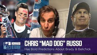"Chris ""Mad Dog"" Russo on Tom Brady's Success and Bill Belichick's Future"