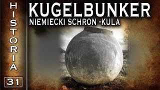 Kugelbunker - niemiecki schron w kształcie kuli - historia cz. 31