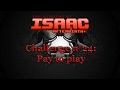 Afterbirth Challenge N 24 Pay To Play mp3