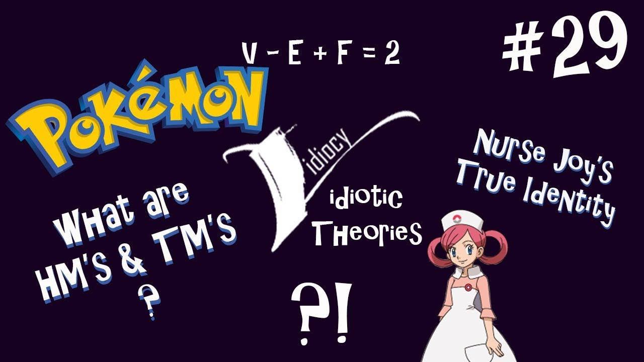 WHAT HM'S & TM'S REALLY ARE | NURSE JOY'S TRUE IDENTITY | Vidiotic Theories  #29