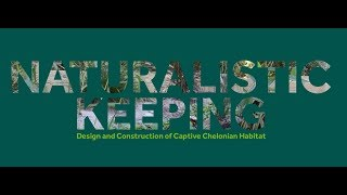 Naturalistic Keeping: Design and Construction of Captive Chelonian Habitat