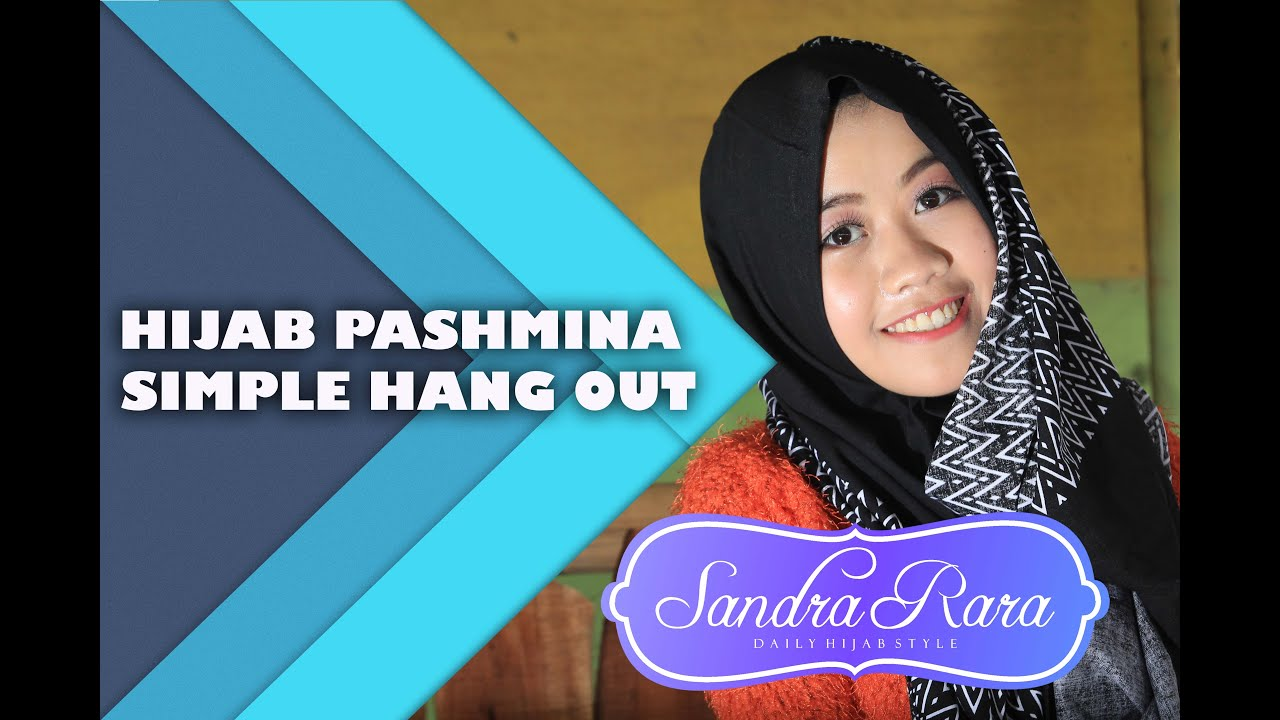 TUTORIAL HIJAB PASHMINA SIMPLE HANG OUT YouTube