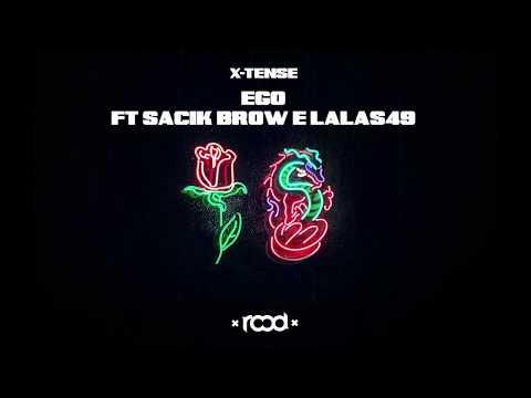 11 - X-TENSE - EGO ft Sacik Brow e Lalas49 prod by Cálculo
