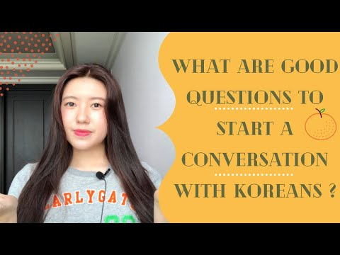 What are good questions to start a conversation with Koreans?